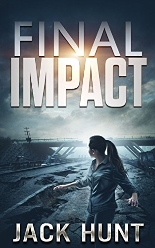 Final Impact: A Post-Apocalyptic Survival Thriller by [Hunt, Jack]