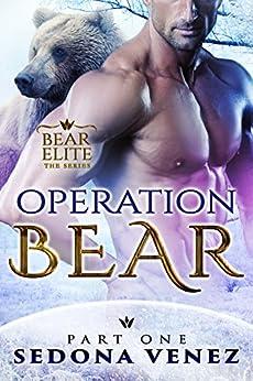 Operation Bear - Part One (Bear Elite Book 1) by [Venez, Sedona]