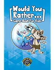 Would You Rather Game Book for Kids: 200+ Challenging Choices, Silly Scenarios, and Side-Splitting Situations Your Family Will Love