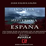 España insólita y misteriosa [Unusual and Mysterious Spain] | Juan Eslava Galán