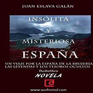 España insólita y misteriosa [Unusual and Mysterious Spain] Audiobook
