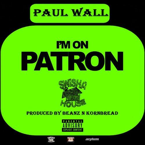 Amazon.com: I'm On Patron (Explicit Album Version) [Explicit]: Paul