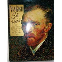 Van Gogh: Self Portraits With Accompanying Letters from Vincent to His Brother Theo
