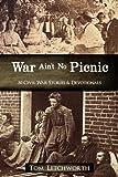 War Ain't No Picnic: 30 Civil War Stories