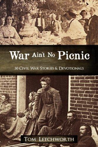 Download War Ain't No Picnic: 30 Civil War Stories & Devotionals pdf