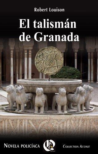 Descargar Libro El Talismán De Granada Robert Louison