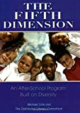 The Fifth Dimension: An After-School Program Built on Diversity