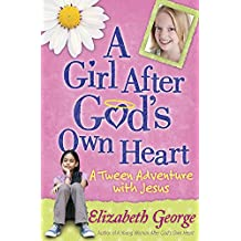 A Girl After God's Own Heart™: A Tween Adventure with Jesus
