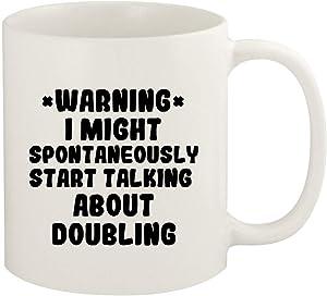 WARNING May Spontaneously Start Talking About DOUBLING - 11oz Ceramic White Coffee Mug Cup, White