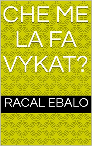 Che me La fa vykat? (Italian Edition) for sale  Delivered anywhere in USA