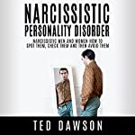 Narcissistic Personality Disorder: Narcissistic Men and Women - How to Spot Them, Check Them and Then Avoid Them | Ted Dawson