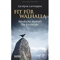 Fit für Walhalla: Nordische Mythen für Einsteiger