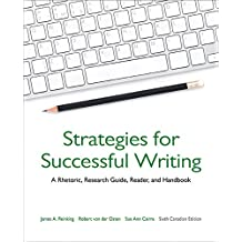 Strategies for Successful Writing: A Rhetoric, Research Guide, Reader, and Handbook, Sixth Canadian Edition (6th Edition)