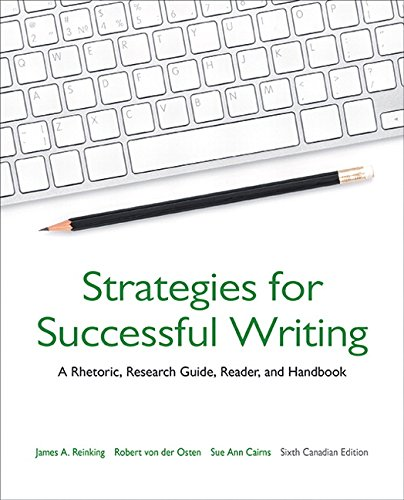 Strategies for Successful Writing: A Rhetoric, Research Guide, Reader, and Handbook, Sixth Canadian Edition,