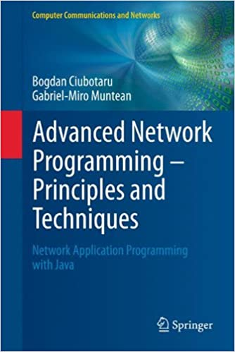Book Advanced Network Programming – Principles and Techniques: Network Application Programming with Java (Computer Communications and Networks)