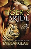 A Tiger's Bride (A Lion's Pride) (Volume 4) by  Eve Langlais in stock, buy online here