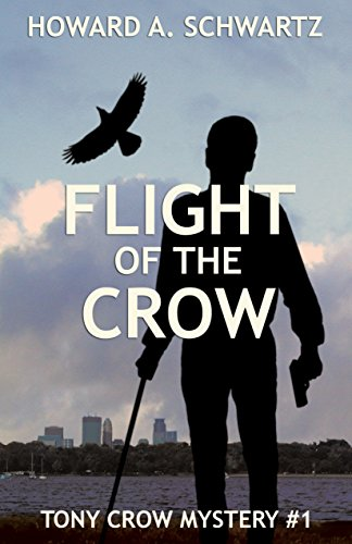 Flight of the Crow: A Tony Crow private detective mystery (Tony Crow private investigator mystery series Book 1)