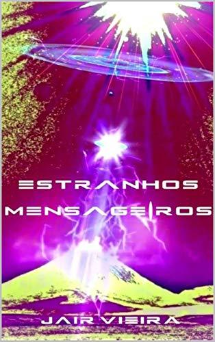 ESTRANHOS MENSAGEIROS (Portuguese Edition)
