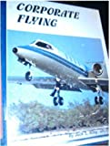 Corporate Flying, Jack L. King, 0911721517