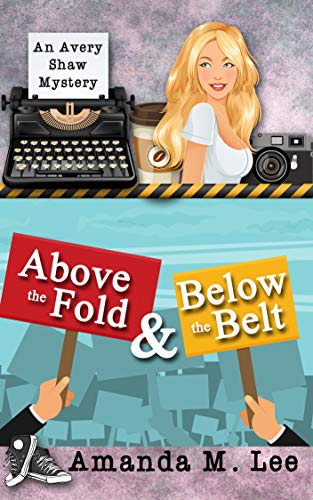- Above the Fold & Below the Belt (An Avery Shaw Mystery Book 14)