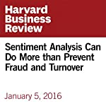 Sentiment Analysis Can Do More than Prevent Fraud and Turnover | Michael Schrage