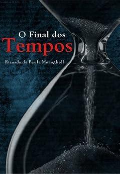 O Final dos Tempos: Conforme as palavras de Jesus por [de Paula Meneghelli, Ricardo]