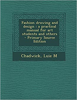 Fashion drawing and design: a practical manual for art students and others