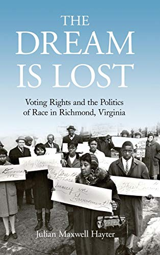 The Dream Is Lost: Voting Rights and the Politics of Race in Richmond, Virginia (Civil Rights and Struggle) (Richmond Va Imports Richmond)