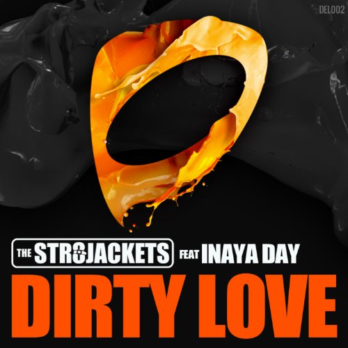 Dirty Love Pictures: Dirty Love By The Str8jackets Feat. Inaya Day On Amazon