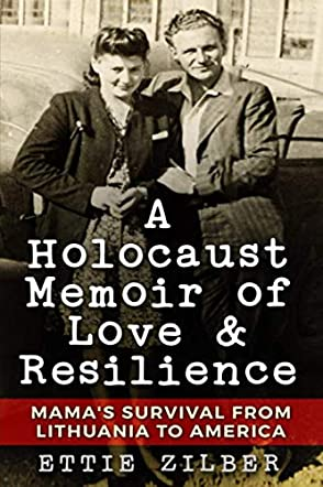 A Holocaust Memoir of Love & Resilience