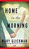Front cover for the book Home in the Morning by Mary Glickman