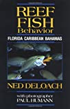 Front cover for the book Reef Fish Behavior: Florida Caribbean Bahamas by Ned DeLoach