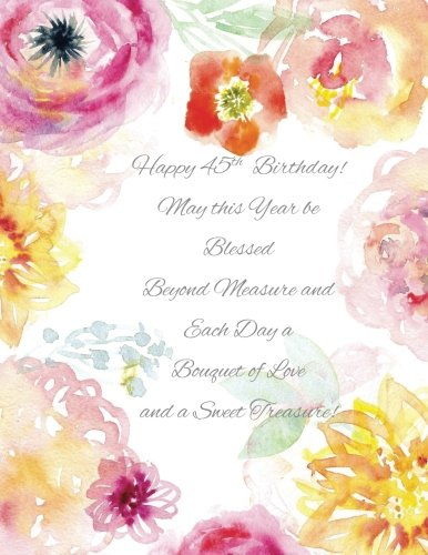 Happy 45th Birthday!: May this Year be Blessed Beyond Measure and Each Day a Bouquet of Love and a Sweet Treasure! 45th Birthday Gifts for Her for ... Cake Topper Cards in Novelty & More in Home