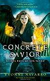 Concrete Savior, Yvonne Navarro, 1439191972