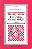 Healthy Meals for Quick, Natural Weight Loss, Viki Brigham, 0915099462