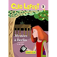 Cléo Lefort : Mystère à Berlin (French Edition)