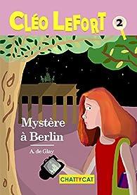Mystere a Berlin par A. De Glay