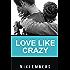 Love Like Crazy: Jesse's Story (Crazy Love Series Book 1)