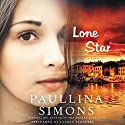 Lone Star: A Novel Audiobook by Paullina Simons Narrated by Lauren Saunders