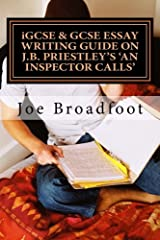 iGCSE & GCSE ESSAY WRITING GUIDE ON J.B. PRIESTLEY'S AN INSPECTOR CALLS: Especially for assignments on social attitudes & collective responsibility Paperback