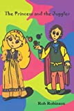 The Princess and the Juggler, Rob Robinson, 0595308317