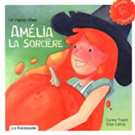 Un repas chez Amélia la sorcière par Carine Foulon