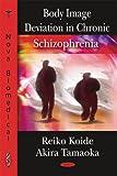 Body Image Deviation in Chronic Schizophrenia, Reiko Koide and Akira Tamaoka, 1604566558