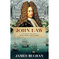 John Law: A Scottish Adventurer of the Eighteenth Century