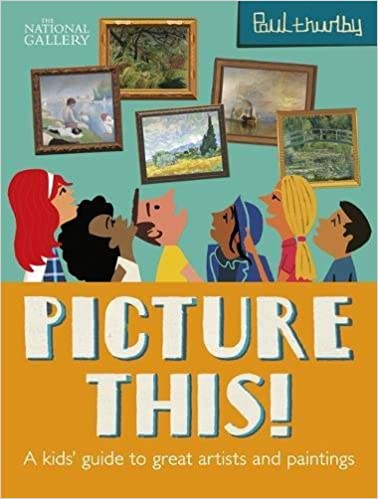 Picture This!: A Kids' Guide to the National Gallery (National Gallery Paul Thurlby)