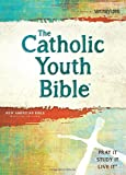 The Catholic Youth Bible, 4th Edition, NABRE: New
