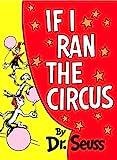 If I Ran the Circus (Classic Seuss)