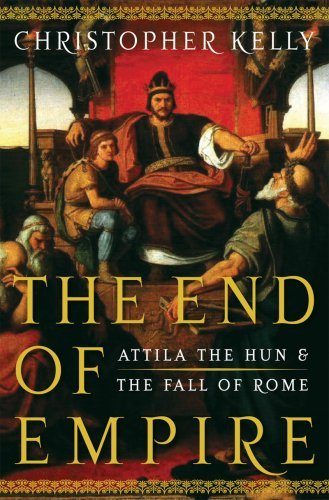 The End of Empire: Attila the Hun & the Fall of Rome cover