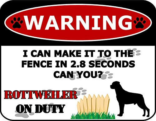 Top Shelf Novelties Warning I Can Make It to The Fence in 2.8 Seconds Can You? Rottweiler On Duty (Silhouette) Laminated Dog Sign (Includes Bonus I Love My Dog Decal) SP1572
