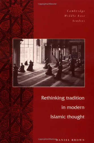 Rethinking Tradtn Mod Islamic Thght (Cambridge Middle East Studies)